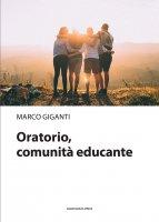 Oratorio, comunità educante - Marco Giganti