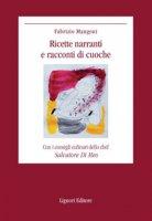Ricette narranti e racconti di cuoche - Mangoni Fabrizio