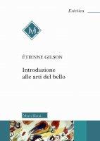 Introduzione alle arti del bello - Gilson Étienne