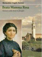 Beata mamma Rosa - Bernardino Angelo Barban