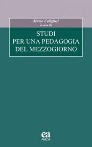 Copertina di 'Studi per una pedagogia del Mezzogiorno'