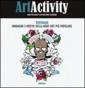 Art activity. Tatuaggi. Immagini e motivi della body art più popolare