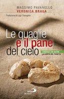 Le quaglie e il pane del cielo - Massimo Pavanello, Veronica Braga
