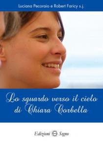 Copertina di 'Lo sguardo verso il cielo di Chiara Corbella'