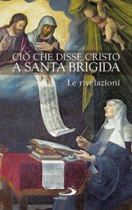 Copertina di 'Ciò che disse Cristo a santa Brigida. Le rivelazioni'