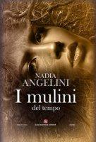 I mulini del tempo - Angelini Nadia