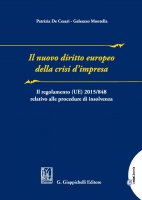 Il nuovo diritto europeo della crisi d'impresa - Patrizia De Cesari, Galeazzo Montella
