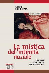 Copertina di 'La mistica dell'intimità nuziale'