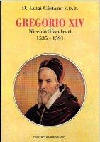 Gregorio XIV. Niccolò Sfondrati 1553-1591 - Luigi Castano