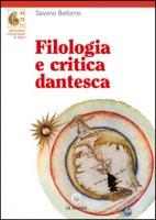 Filologia e critica dantesca. Per le Scuole superiori - Bellomo Saverio