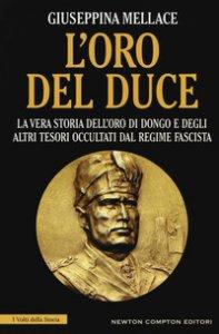 Copertina di 'L' oro del duce. La vera storia dell'oro di Dongo e degli altri tesori occultati dal regime fascista'