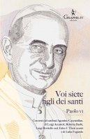 Voi siete «figli dei santi» - Paolo VI