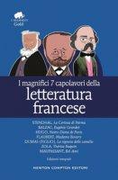 I magnifici 7 capolavori della letteratura francese: La Certosa di Parma-Eugénie Grandet-Notre Dame de Paris-Madame Bovary-La signora delle camelie... Ediz. integrale