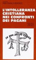 L'intolleranza cristiana nei confronti dei pagani