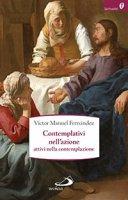 Contemplativi nell'azione, attivi nella contemplazione - Víctor M. Fernández
