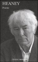 Poesie. Testo inglese a fronte - Heaney Seamus