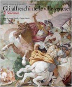 Copertina di 'Gli affreschi nelle ville venete. Il Seicento'