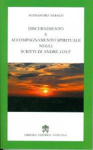 Copertina di 'Discernimento e accompagnamento spirituale negli scritti di André Louf'
