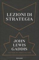 Lezioni di strategia - Gaddis John Lewis
