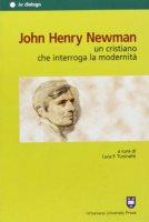 John Henry Newman. Un cristiano che interroga la modernità - Gallo Bruno, Obertello Luca, Campodonico Angelo