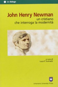Copertina di 'John Henry Newman. Un cristiano che interroga la modernità'
