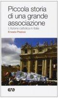 Piccola storia di una grande associazione - Ernesto Preziosi