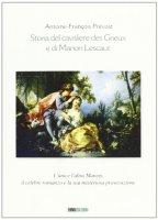 Storia del cavaliere des Grieux e di Manon Lescaut - Prévost Antoine-François