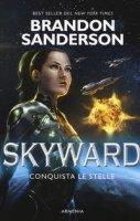 Conquista le stelle. Skyward - Sanderson Brandon