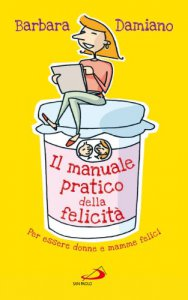 Copertina di 'Il manuale pratico della felicità'