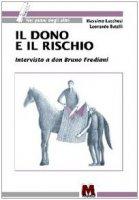 Il dono e il rischio. Intervista a don Bruno Frediani - Lucchesi Massimo, Butelli Leonardo
