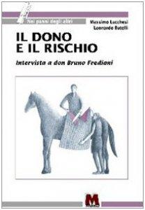 Copertina di 'Il dono e il rischio. Intervista a don Bruno Frediani'