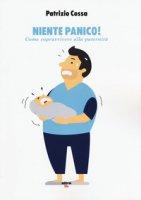 Niente panico! Come sopravvivere alla paternità - Cossa Patrizio