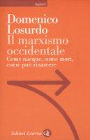 Il marxismo occidentale. Come nacque, come morì, come può rinascere - Losurdo Domenico