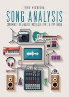 Song analysis. Strumenti di analisi musicale per la pop music - Mignogna Dino