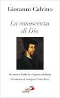 La conoscenza di Dio - Giovanni Calvino