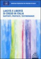 Laicità e libertà di credo in Italia. Rapporti, proposte, testimonianze. Atti del Convegno (Roma, 21 dicembre 2015)