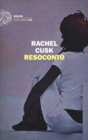 Resoconto - Cusk Rachel