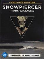Transperceneige. Snowpiercer. Terminus. Vol. 2/2 - Rochette Jean-Marc, Bocquet Olivier