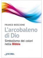 L' arcobaleno di Dio - Franco Boscione