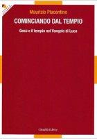 Cominciando dal tempio - Maurizio Placentino