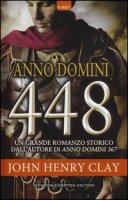 Anno Domini 448 - Clay John Henry