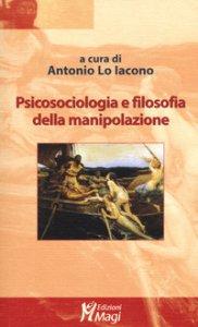 Copertina di 'Psicosociologia e filosofia della manipolazione'