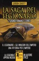 La saga del legionario: Il legionario-Gli invasori dell'impero-Una vittoria per l'impero - Doherty Gordon