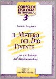 Copertina di 'Il mistero del Dio vivente. Per una teologia dell'Assoluto trinitario'
