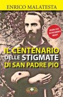 Il centenario delle stigmate di San Padre Pio - Enrico Malatesta