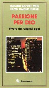 Copertina di 'Passione per Dio. Vivere da religiosi oggi'