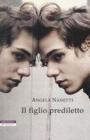 Il figlio prediletto - Nanetti Angela