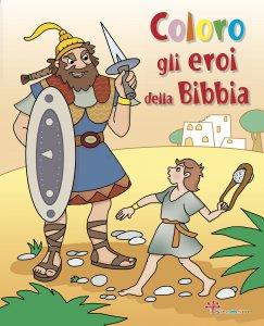 Copertina di 'Coloro gli eroi della Bibbia'