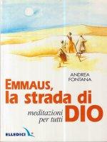 Emmaus, la strada di Dio. - Andrea Fontana