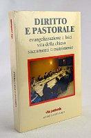 Diritto e pastorale: evangelizzazione, laici, vita della chiesa, sacramenti, matrimonio - Cappellini Ernesto, Dalla Torre Giuseppe